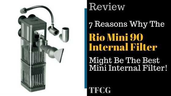 7 Reasons Why The Rio Mini 90 Internal Filter Might be the best mini filter
