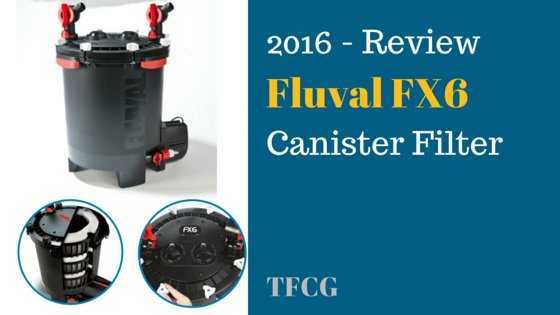 Fluval FX6 Canister Filter Review