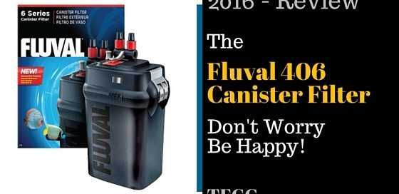 Fluval 406 Review- Don't Worry, Be Happy
