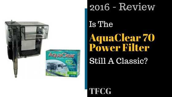 AquaClear 70 Power Filter Review: Is This Classic Still The Best?