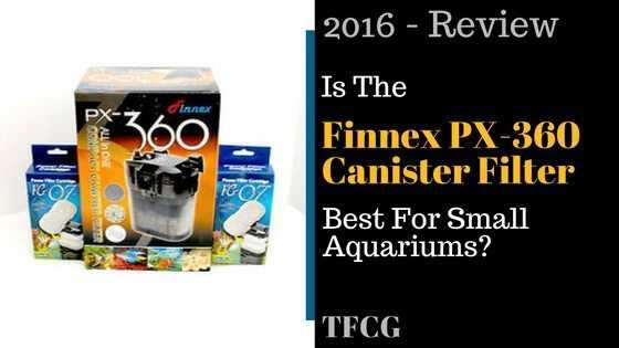 Finnex PX-360 Review – The Best Filter For Small Aquariums