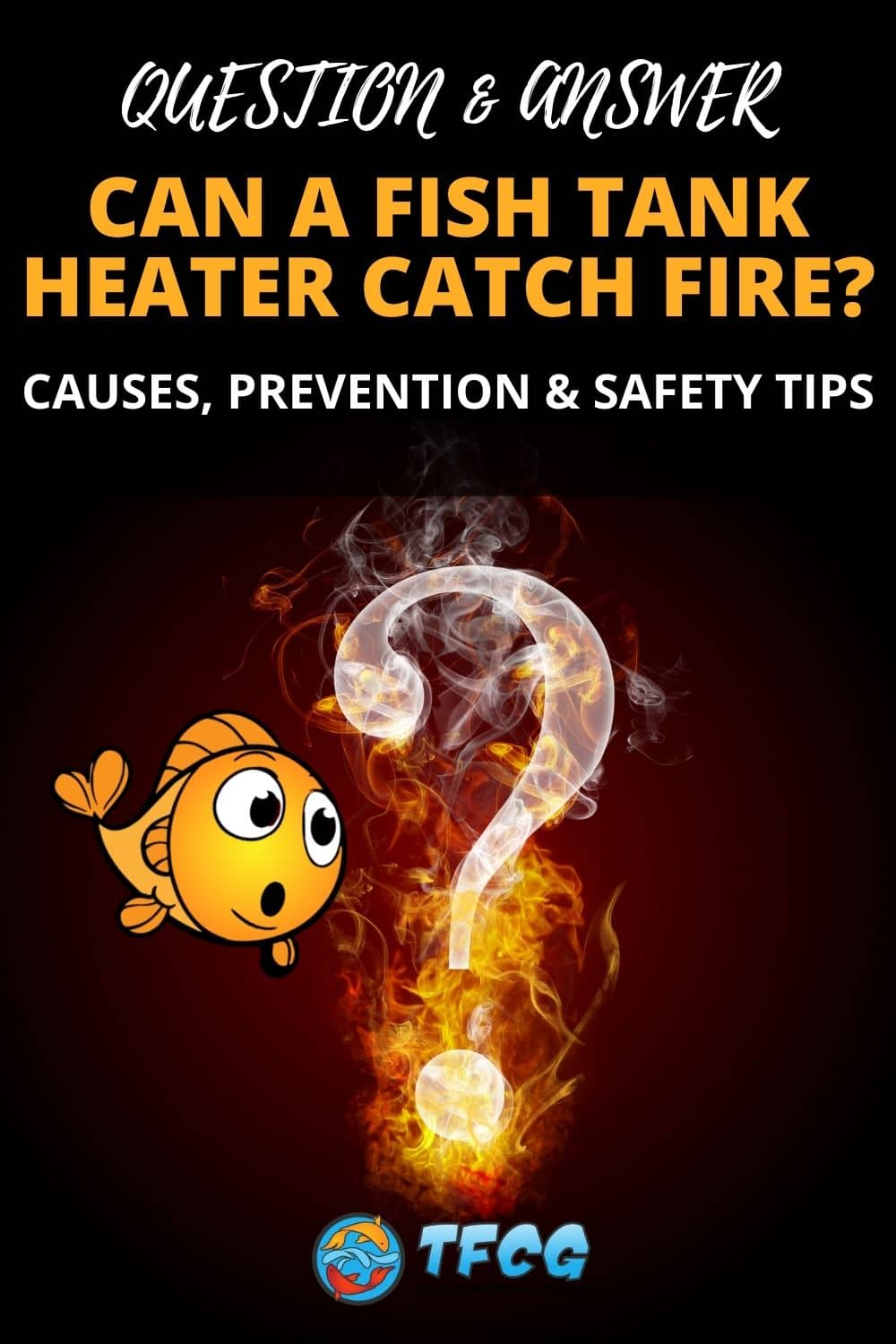 Can A Fish Tank Heater Catch On Fire